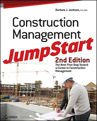 Construction Management JumpStart By Jackson, Barbara J., Ph.D.